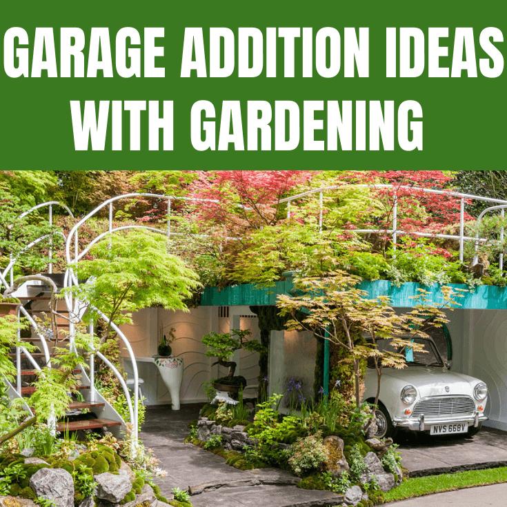 GARAGE ADDITION IDEAS WITH GARDENING (1)