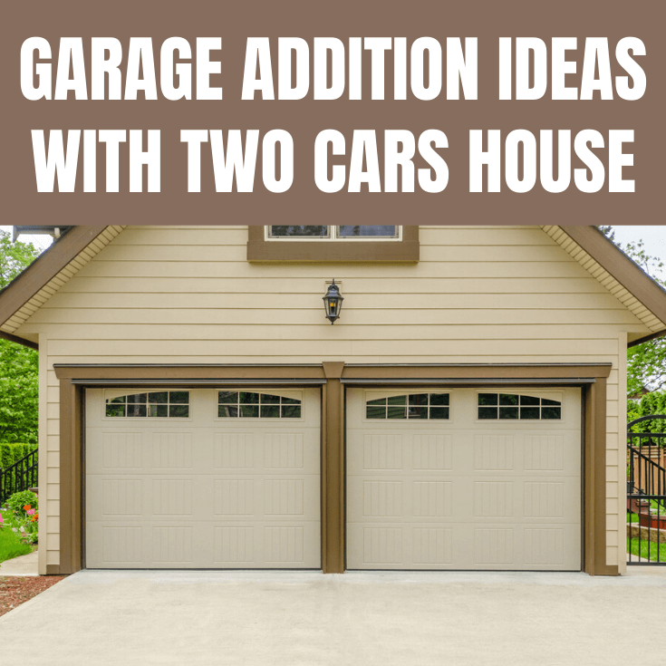 GARAGE ADDITION IDEAS WITH TWO CARS HOUSE