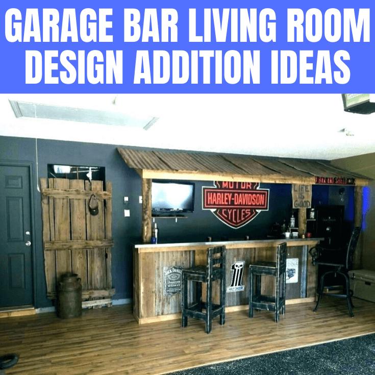 GARAGE BAR LIVING ROOM DESIGN ADDITION IDEAS