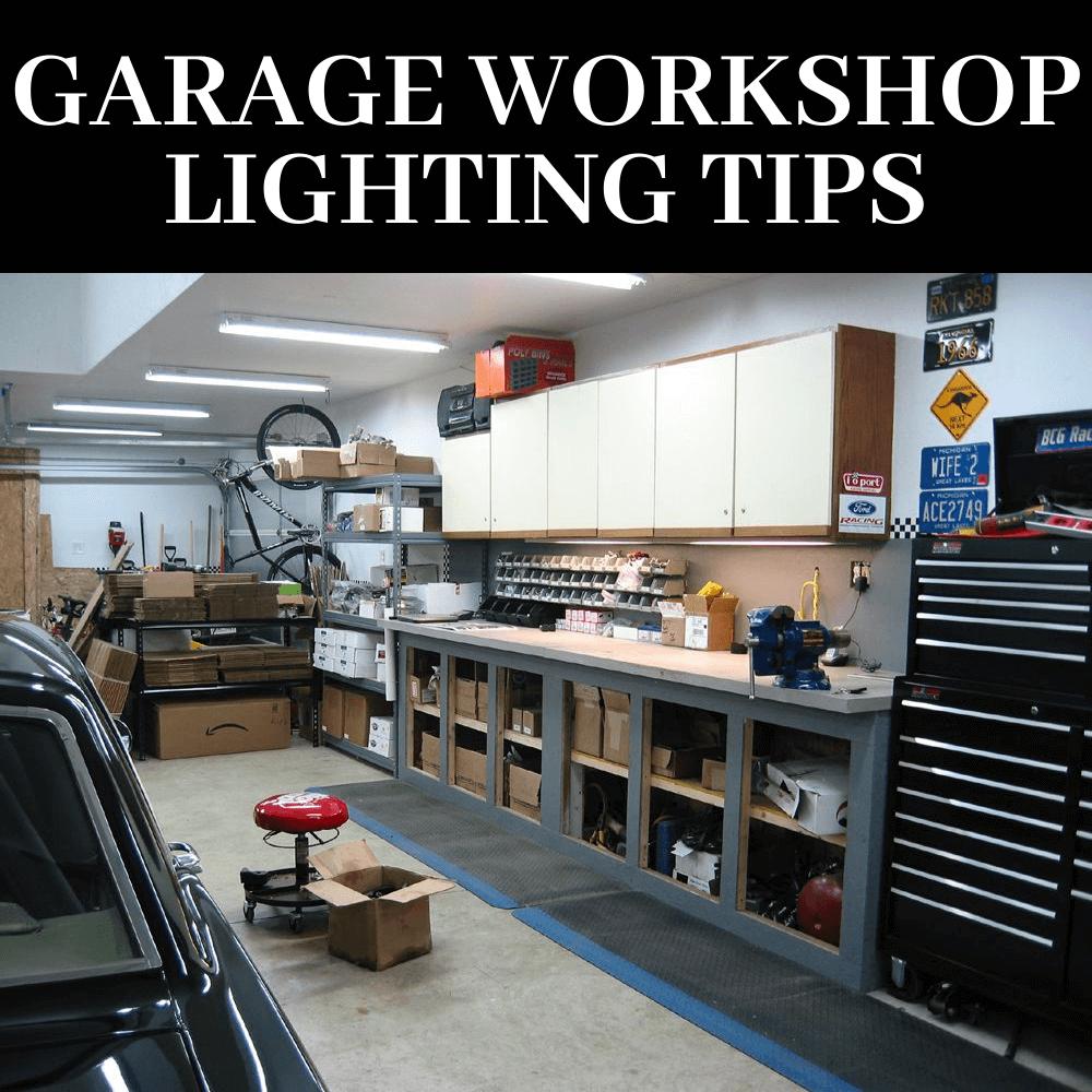 GARAGE WORKSHOP LIGHTING TIPS