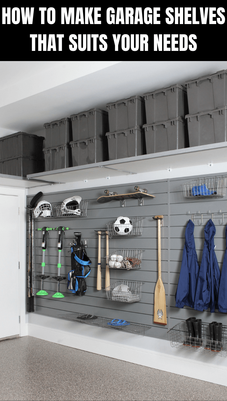 HOW TO MAKE GARAGE SHELVES THAT SUITS YOUR NEEDS