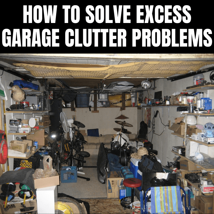 HOW TO SOLVE EXCESS GARAGE CLUTTER PROBLEMS