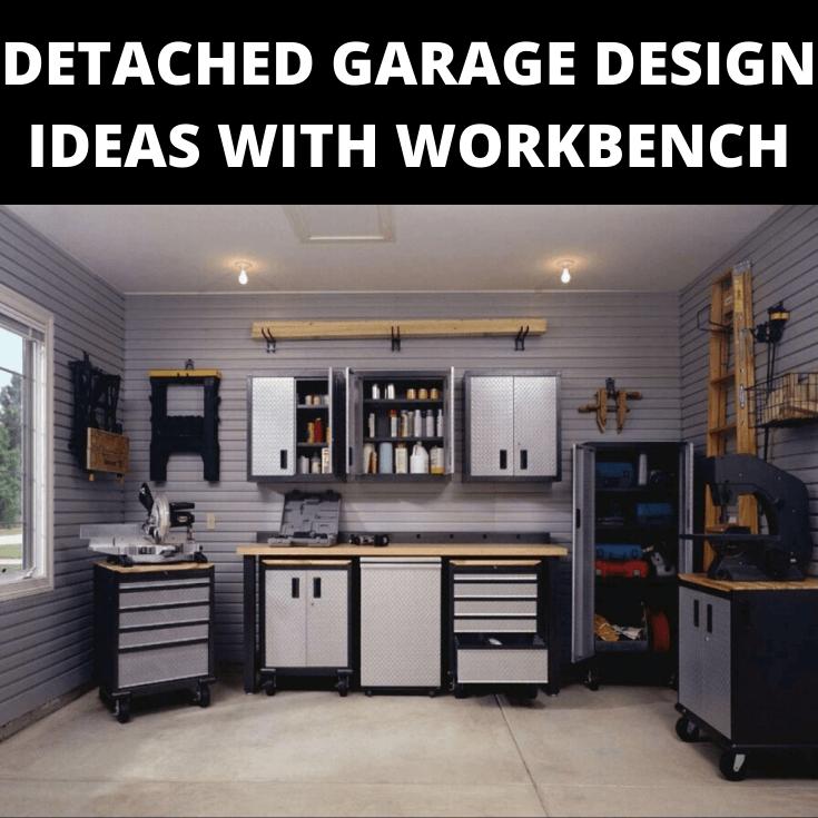 DETACHED GARAGE DESIGN IDEAS WITH WORKBENCH