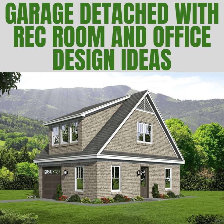 GARAGE DETACHED WITH REC ROOM AND OFFICE DESIGN IDEAS