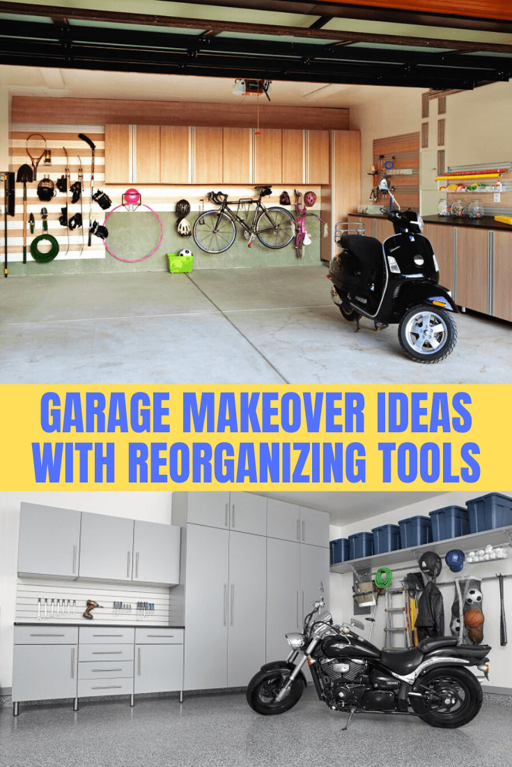 GARAGE MAKEOVER IDEAS WITH REORGANIZING TOOLS