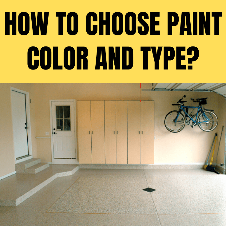 HOW TO CHOOSE PAINT COLOR AND TYPE