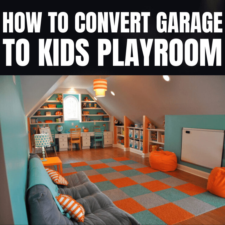 HOW TO CONVERT GARAGE TO KIDS PLAYROOM