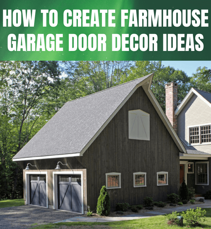 HOW TO CREATE FARMHOUSE GARAGE DOOR DECOR IDEAS