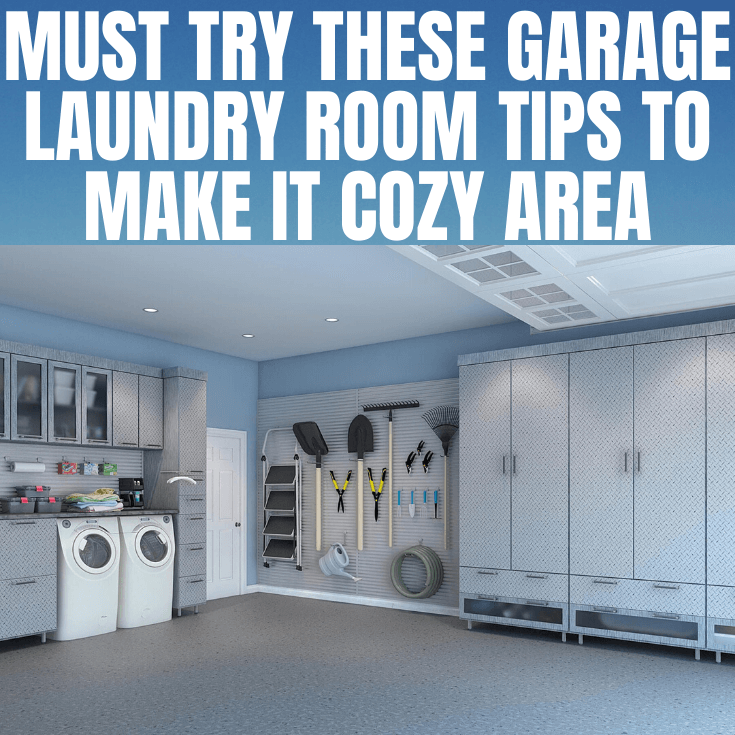 MUST TRY THESE GARAGE LAUNDRY ROOM TIPS TO MAKE IT COZY AREA
