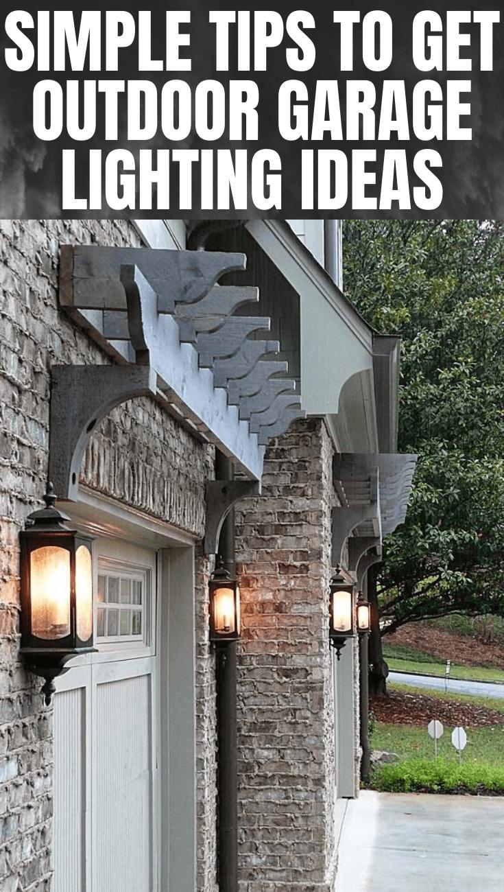 SIMPLE TIPS TO GET OUTDOOR GARAGE LIGHTING IDEAS