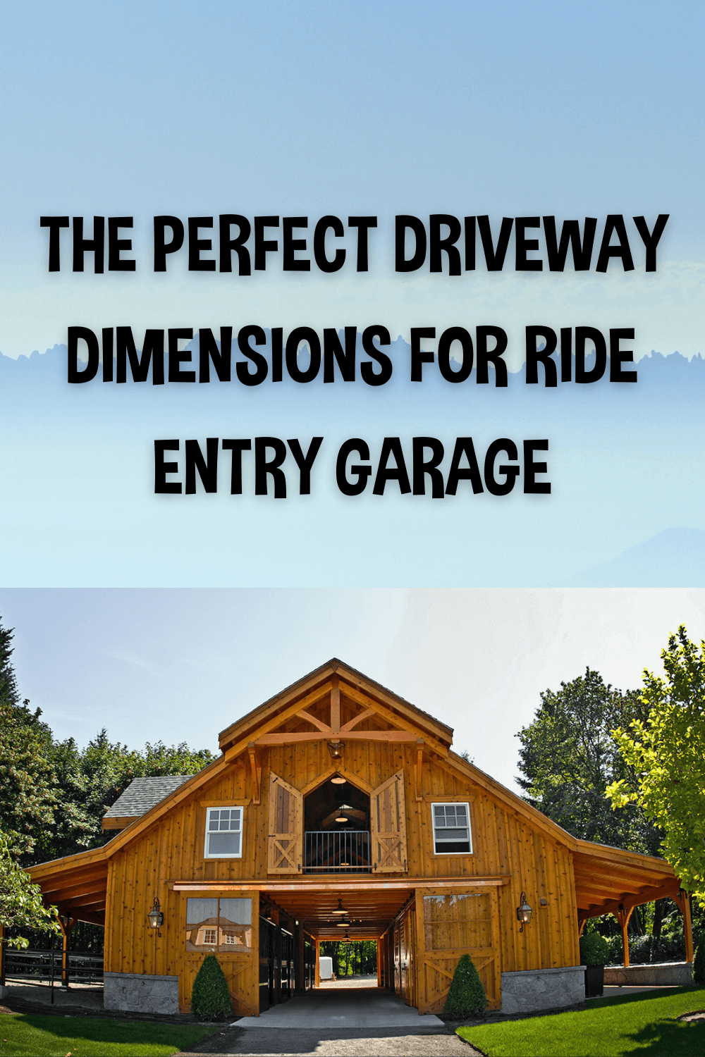 THE PERFECT DRIVEWAY DIMENSIONS FOR RIDE ENTRY GARAGE